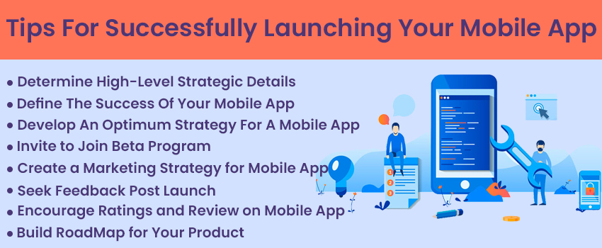 Tips For Successfully Launching Your Mobile App